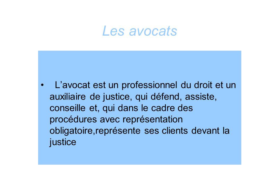 Les avocats Lavocat est un professionnel du droit et un auxiliaire de justice, qui défend, assiste, conseille et, qui dans le cadre des procédures ave