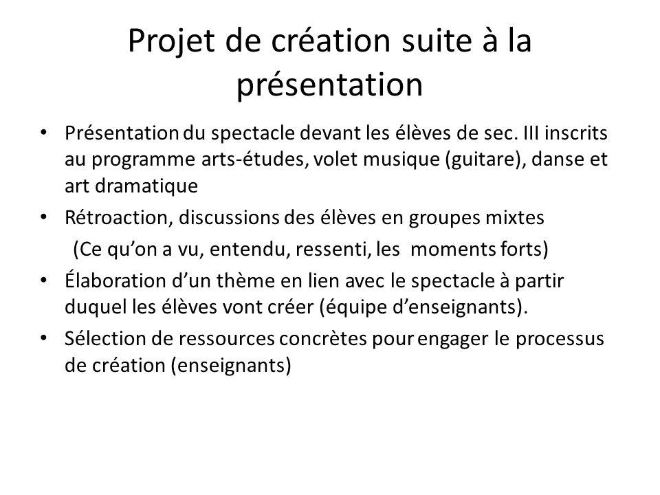 Projet de création suite à la présentation Présentation du spectacle devant les élèves de sec. III inscrits au programme arts-études, volet musique (g