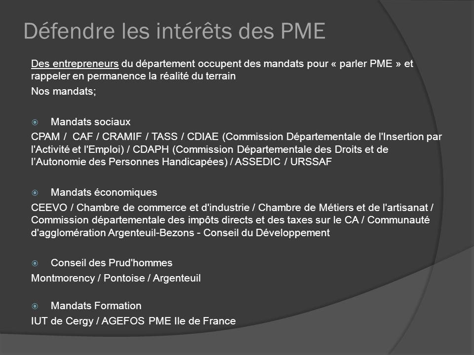 Défendre les intérêts des PME Des entrepreneurs du département occupent des mandats pour « parler PME » et rappeler en permanence la réalité du terrai