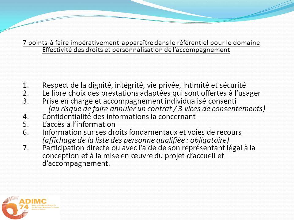 7 points à faire impérativement apparaître dans le référentiel pour le domaine Effectivité des droits et personnalisation de laccompagnement 1.Respect