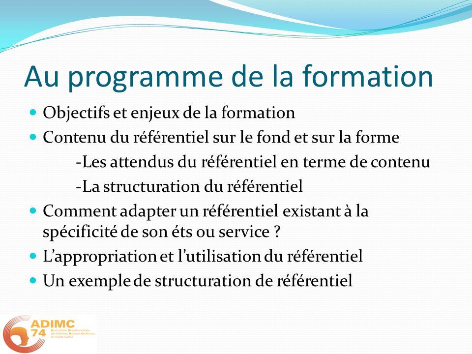 Au programme de la formation Objectifs et enjeux de la formation Contenu du référentiel sur le fond et sur la forme -Les attendus du référentiel en te