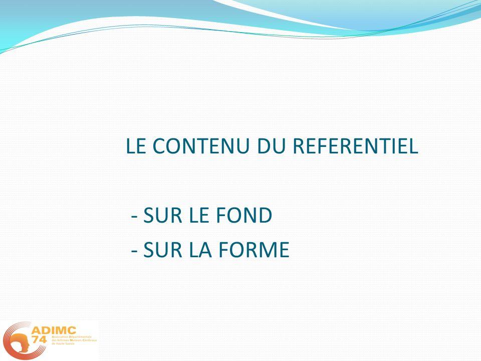 LE CONTENU DU REFERENTIEL - SUR LE FOND - SUR LA FORME