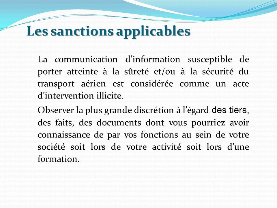 Les sanctions applicables La communication dinformation susceptible de porter atteinte à la sûreté et/ou à la sécurité du transport aérien est considé
