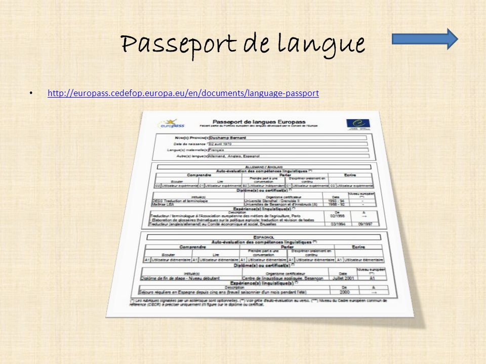 Passeport de langue http://europass.cedefop.europa.eu/en/documents/language-passport