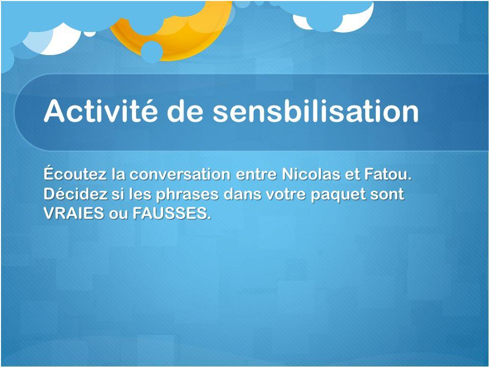 Activité de sensbilisation Écoutez la conversation entre Nicolas et Fatou.
