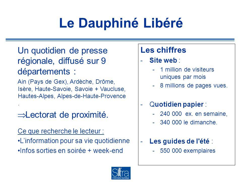 Le Dauphiné Libéré Un quotidien de presse régionale, diffusé sur 9 départements : Ain (Pays de Gex), Ardèche, Drôme, Isère, Haute-Savoie, Savoie + Vaucluse, Hautes-Alpes, Alpes-de-Haute-Provence.