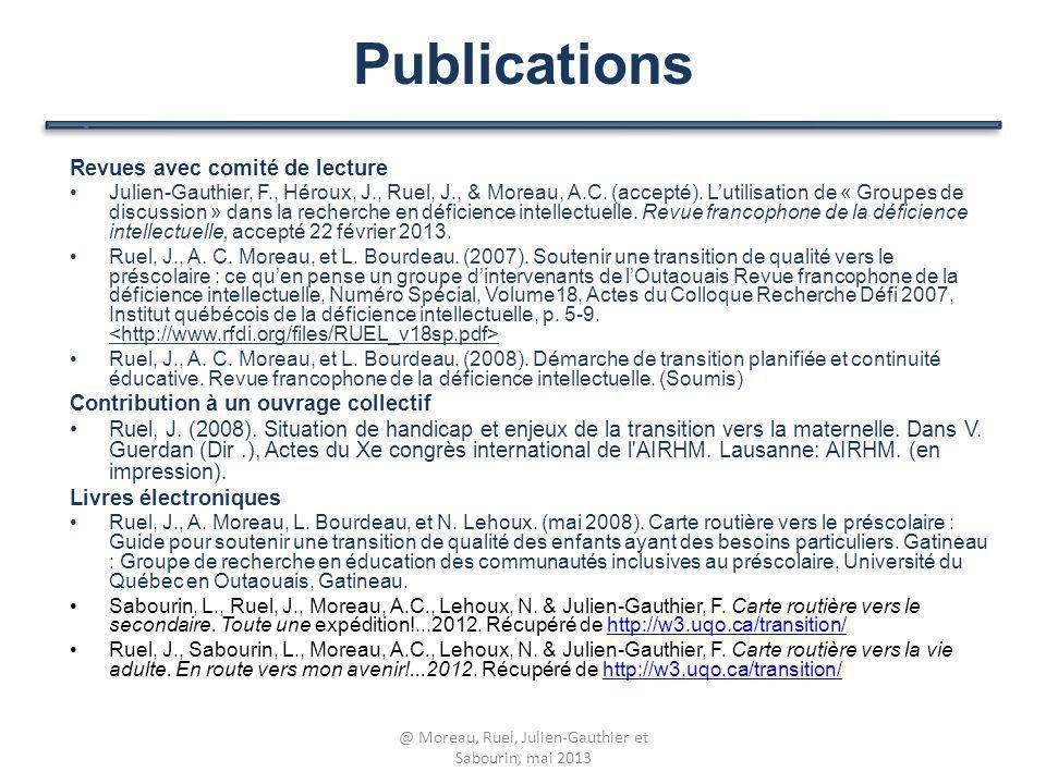 Publications Revues avec comité de lecture Julien-Gauthier, F., Héroux, J., Ruel, J., & Moreau, A.C. (accepté). Lutilisation de « Groupes de discussio