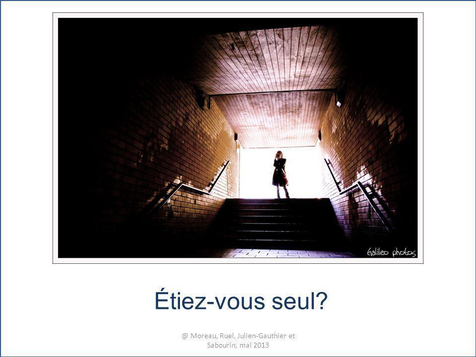 Étiez-vous seul? @ Moreau, Ruel, Julien-Gauthier et Sabourin, mai 2013