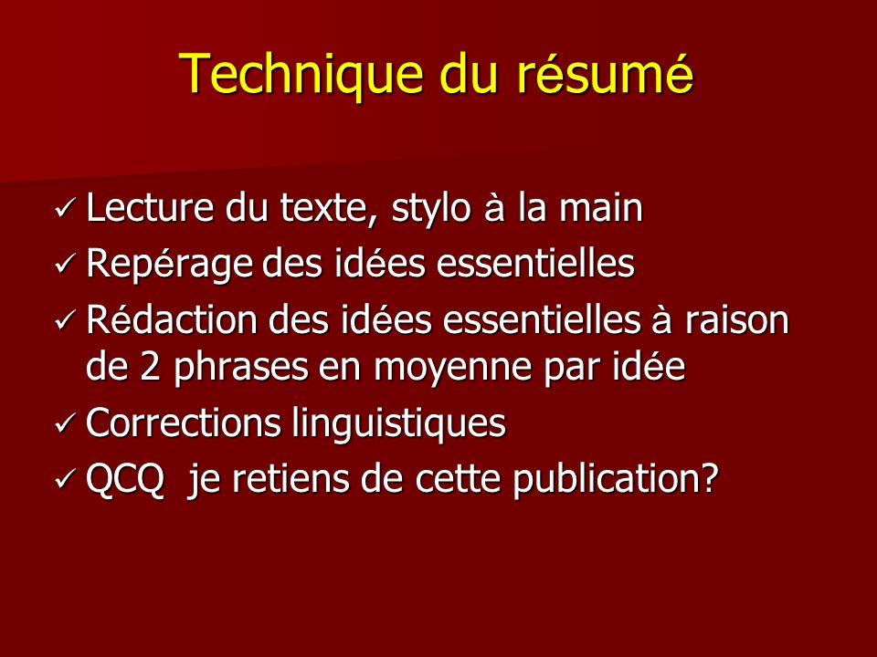 Technique du r é sum é Lecture du texte, stylo à la main Lecture du texte, stylo à la main Rep é rage des id é es essentielles Rep é rage des id é es