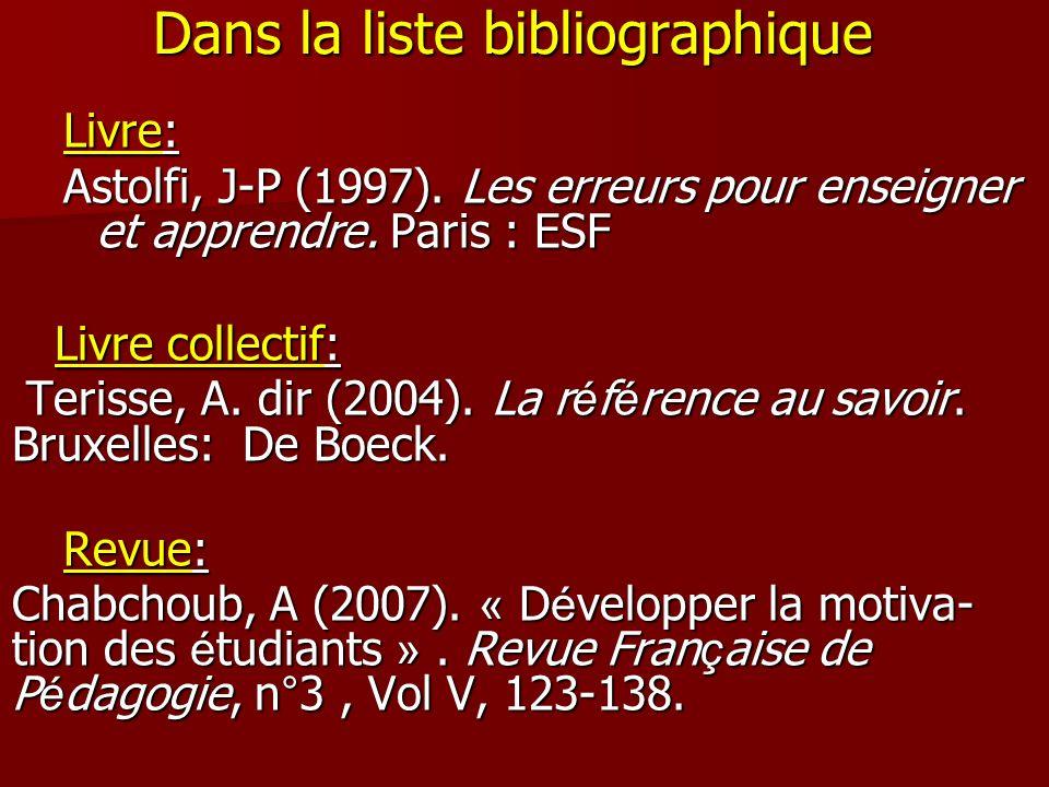 Dans la liste bibliographique Livre: Astolfi, J-P (1997). Les erreurs pour enseigner et apprendre. Paris : ESF Livre collectif: Livre collectif: Teris