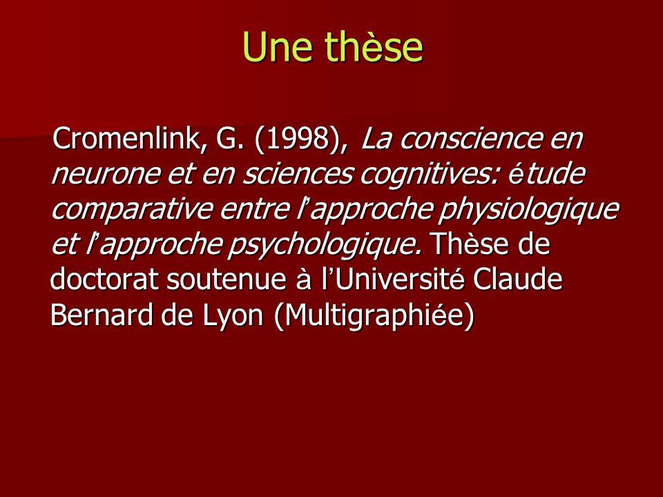 Une th è se Cromenlink, G. (1998), La conscience en neurone et en sciences cognitives: é tude comparative entre l approche physiologique et l approche