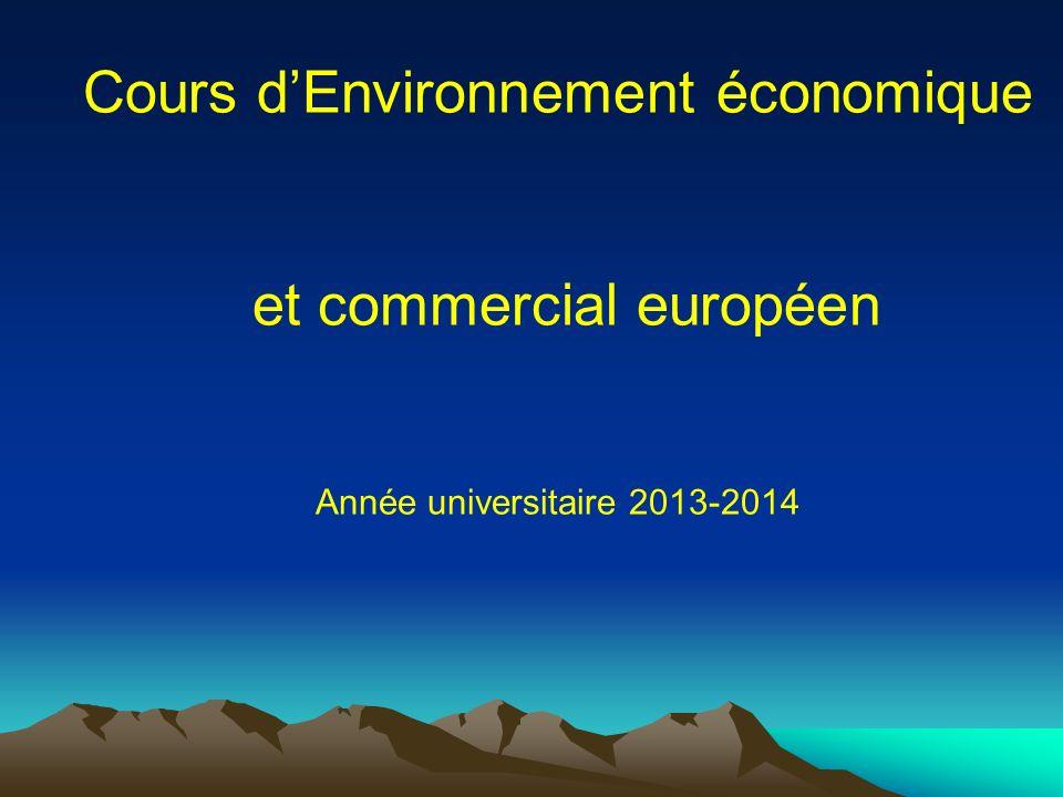 Cours dEnvironnement économique et commercial européen Année universitaire 2013-2014