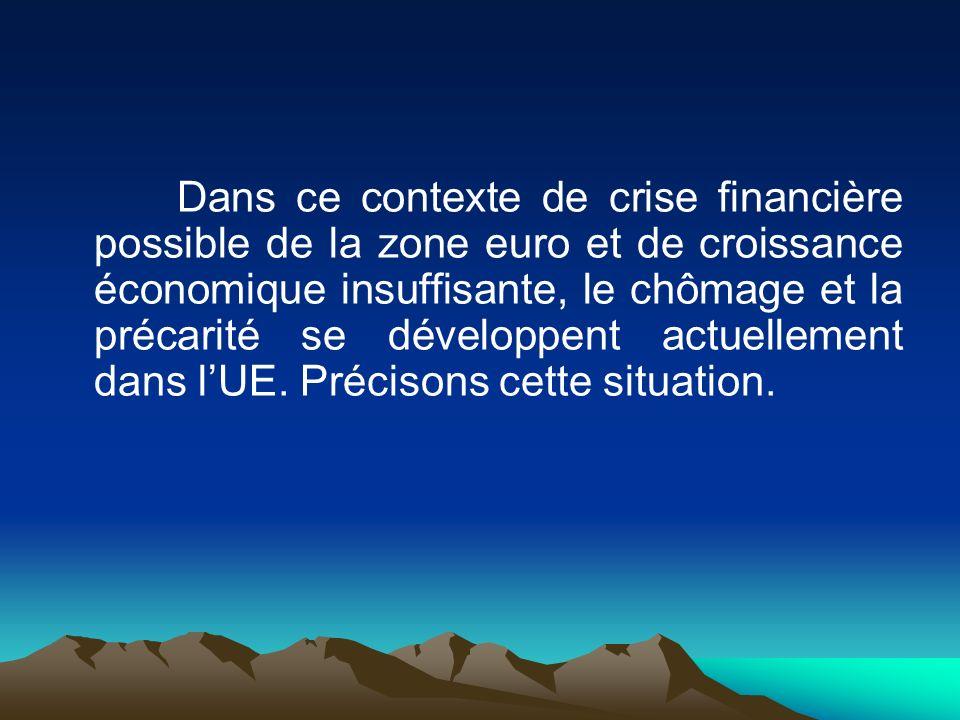 Dans ce contexte de crise financière possible de la zone euro et de croissance économique insuffisante, le chômage et la précarité se développent actu