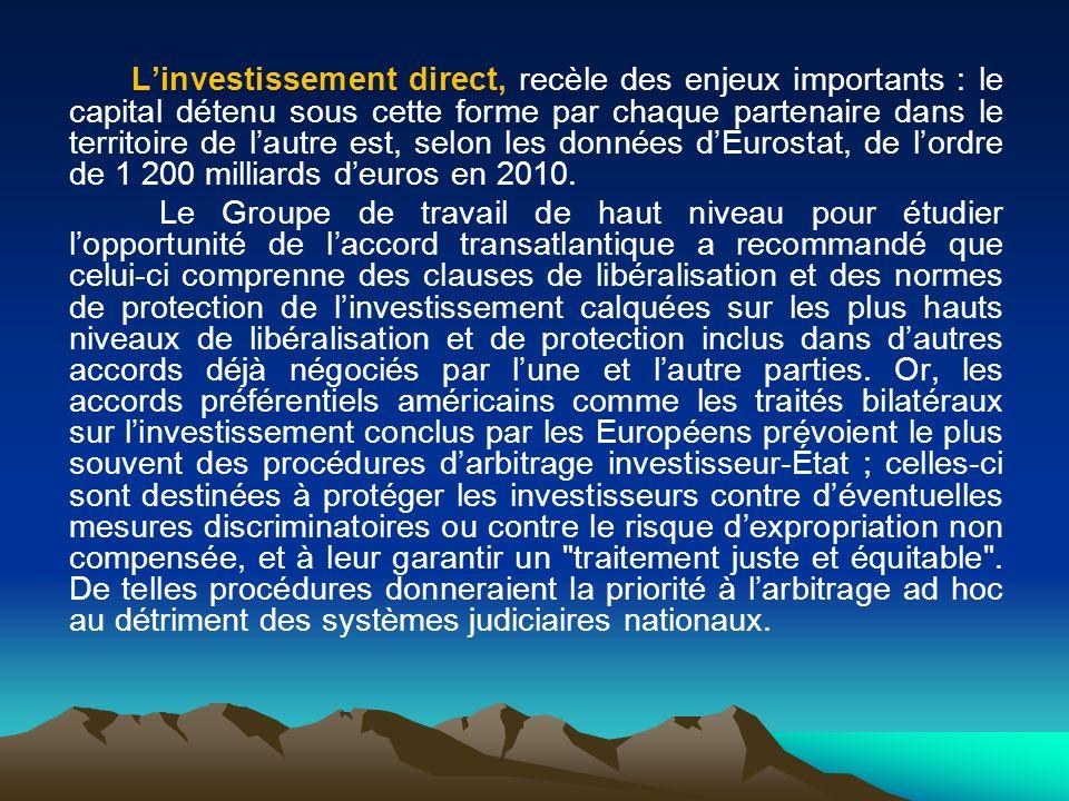 Linvestissement direct, recèle des enjeux importants : le capital détenu sous cette forme par chaque partenaire dans le territoire de lautre est, selo