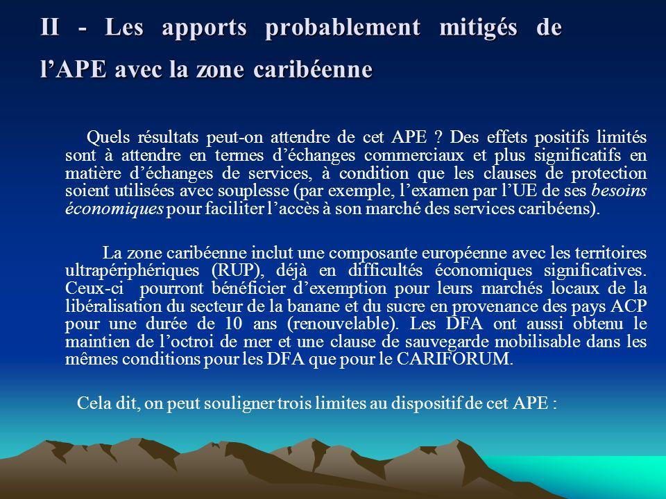 II - Les apports probablement mitigés de lAPE avec la zone caribéenne Quels résultats peut-on attendre de cet APE ? Des effets positifs limités sont à