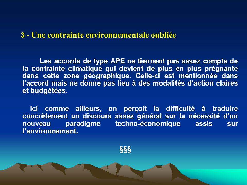 3 - Une contrainte environnementale oubliée Les accords de type APE ne tiennent pas assez compte de la contrainte climatique qui devient de plus en pl