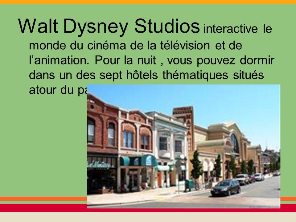 Walt Dysney Studios interactive le monde du cinéma de la télévision et de lanimation. Pour la nuit, vous pouvez dormir dans un des sept hôtels thémati