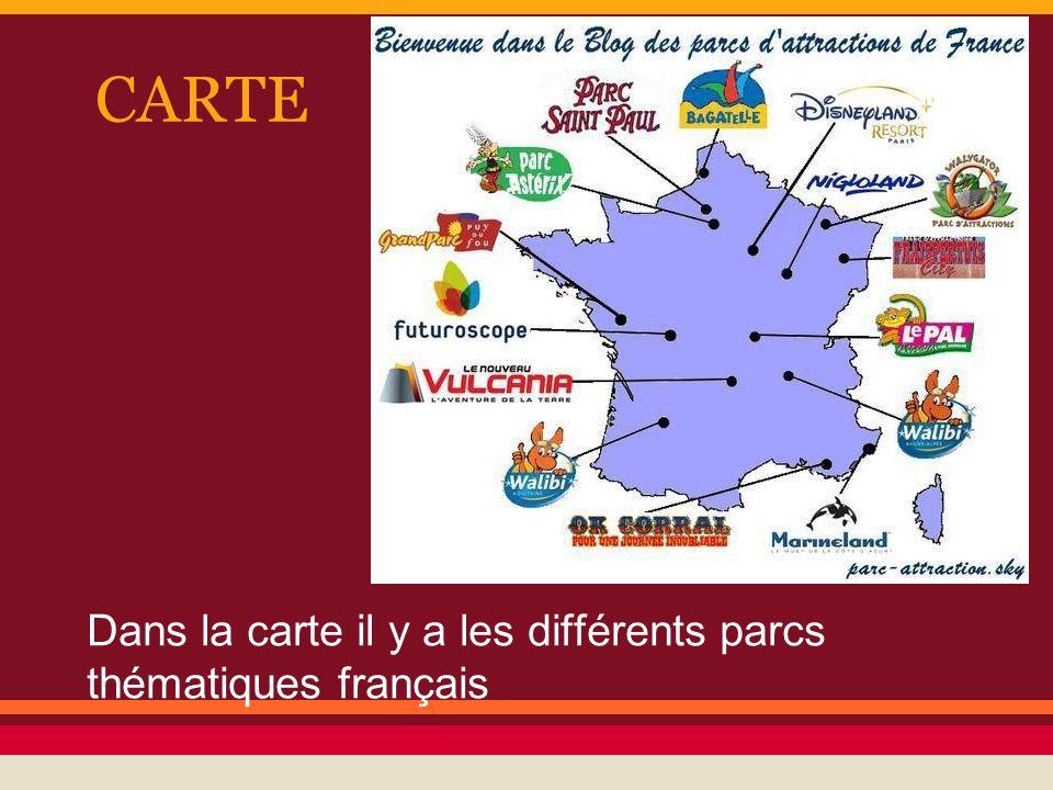 CARTE Dans la carte il y a les différents parcs thématiques français