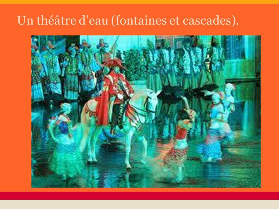 Un théâtre deau (fontaines et cascades).