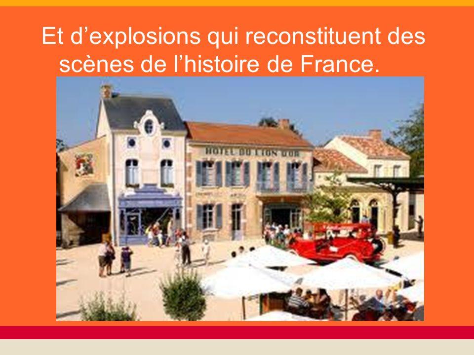 Et dexplosions qui reconstituent des scènes de lhistoire de France.