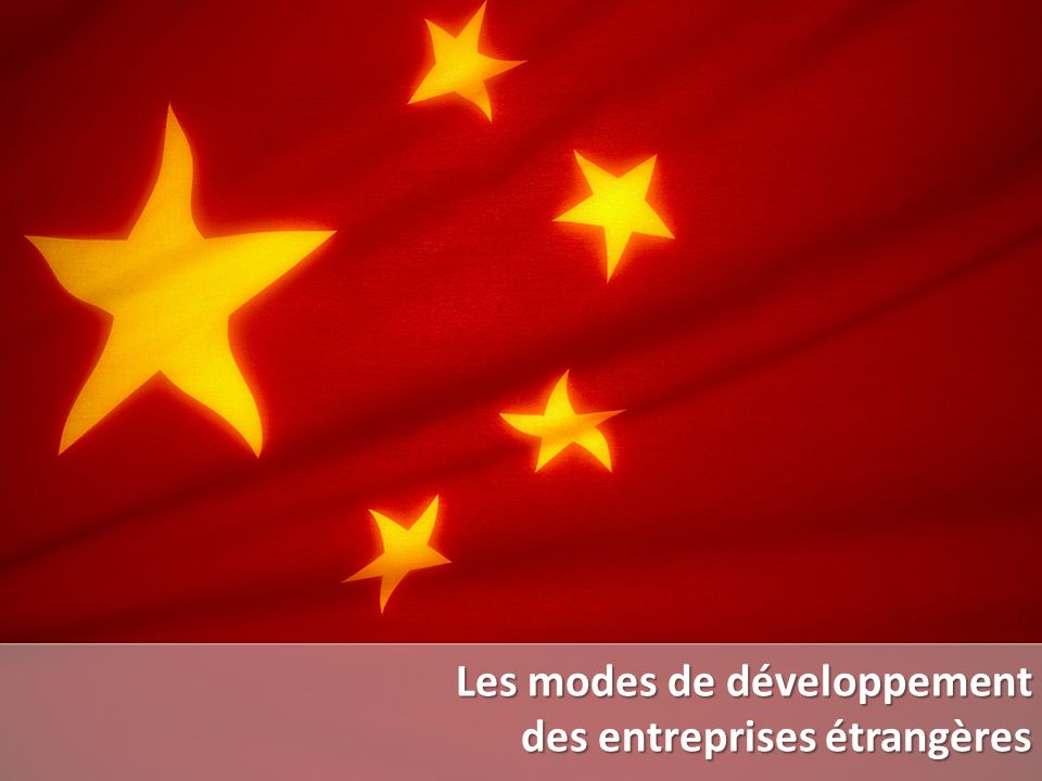 Les modes de développement des entreprises étrangères