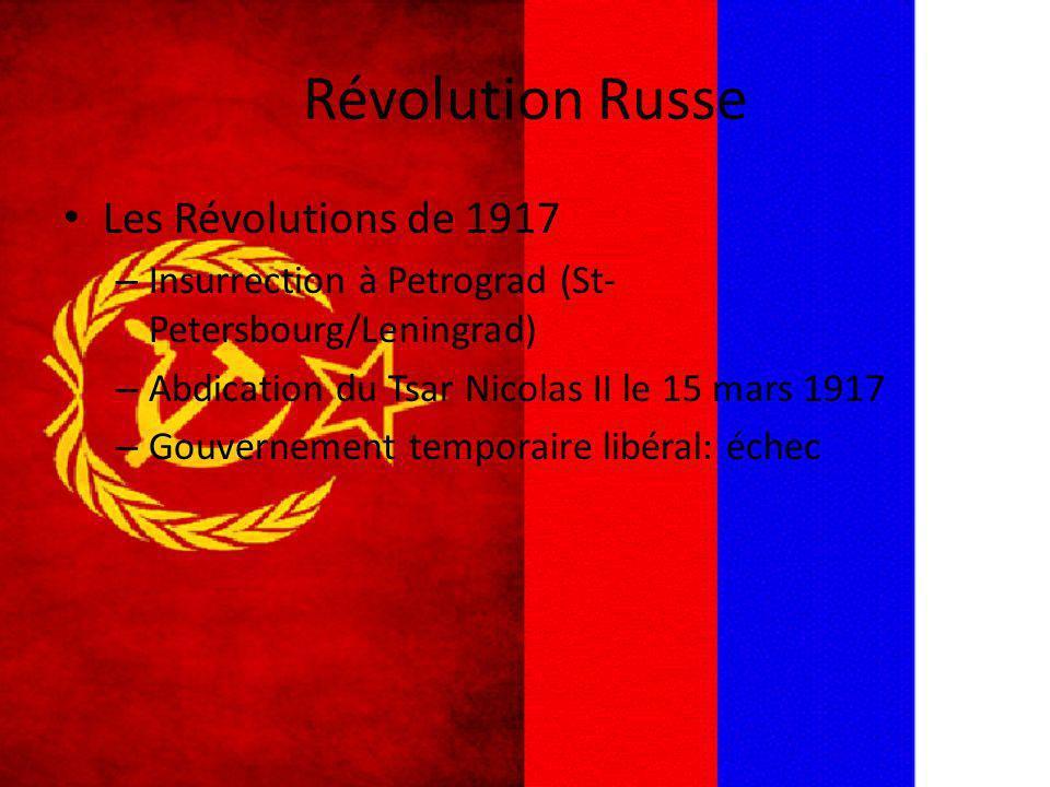 Révolution Russe Les Révolutions de 1917 – Insurrection à Petrograd (St- Petersbourg/Leningrad) – Abdication du Tsar Nicolas II le 15 mars 1917 – Gouv