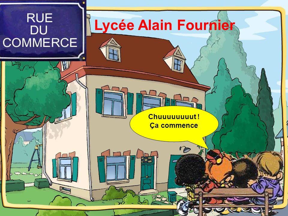 Lycée Alain Fournier Chuuuuuuuut ! Ça commence
