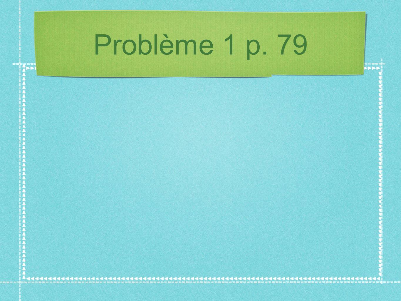 Problème 1 p. 79
