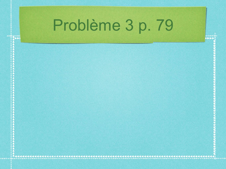 Problème 3 p. 79