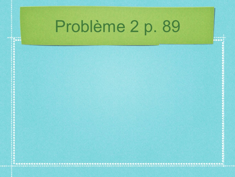 Problème 2 p. 89
