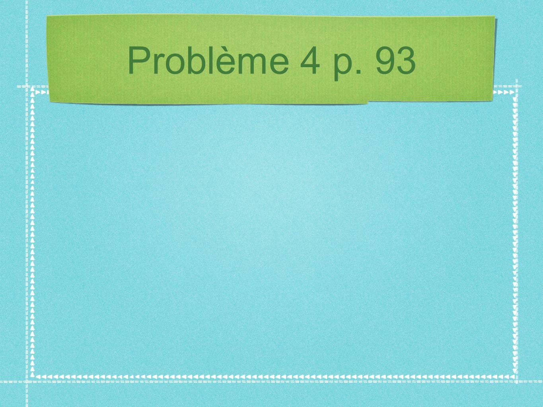 Problème 4 p. 93