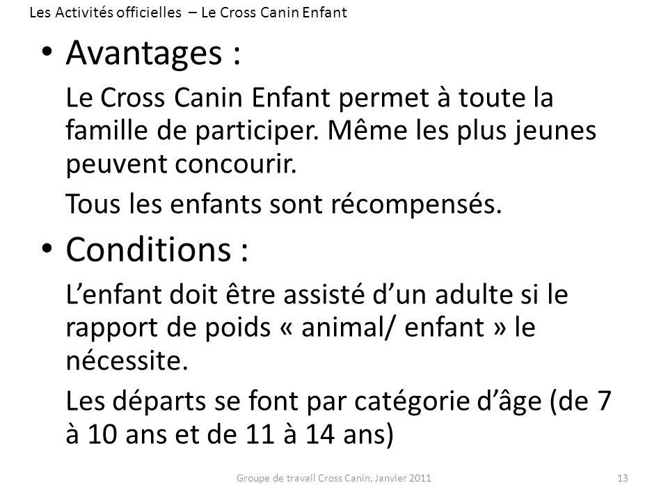 Avantages : Le Cross Canin Enfant permet à toute la famille de participer. Même les plus jeunes peuvent concourir. Tous les enfants sont récompensés.