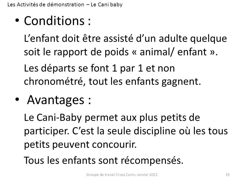 Conditions : Lenfant doit être assisté dun adulte quelque soit le rapport de poids « animal/ enfant ». Les départs se font 1 par 1 et non chronométré,