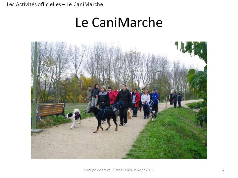 Le CaniMarche 6 Les Activités officielles – Le CaniMarche Groupe de travail Cross Canin, Janvier 2011