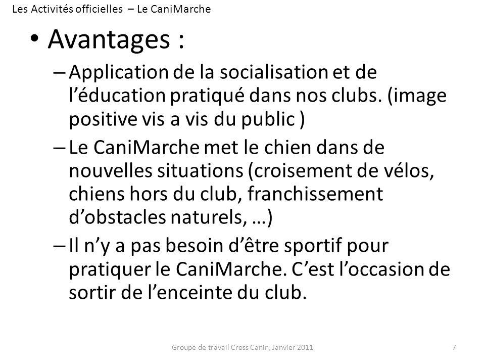 Avantages : – Application de la socialisation et de léducation pratiqué dans nos clubs. (image positive vis a vis du public ) – Le CaniMarche met le c
