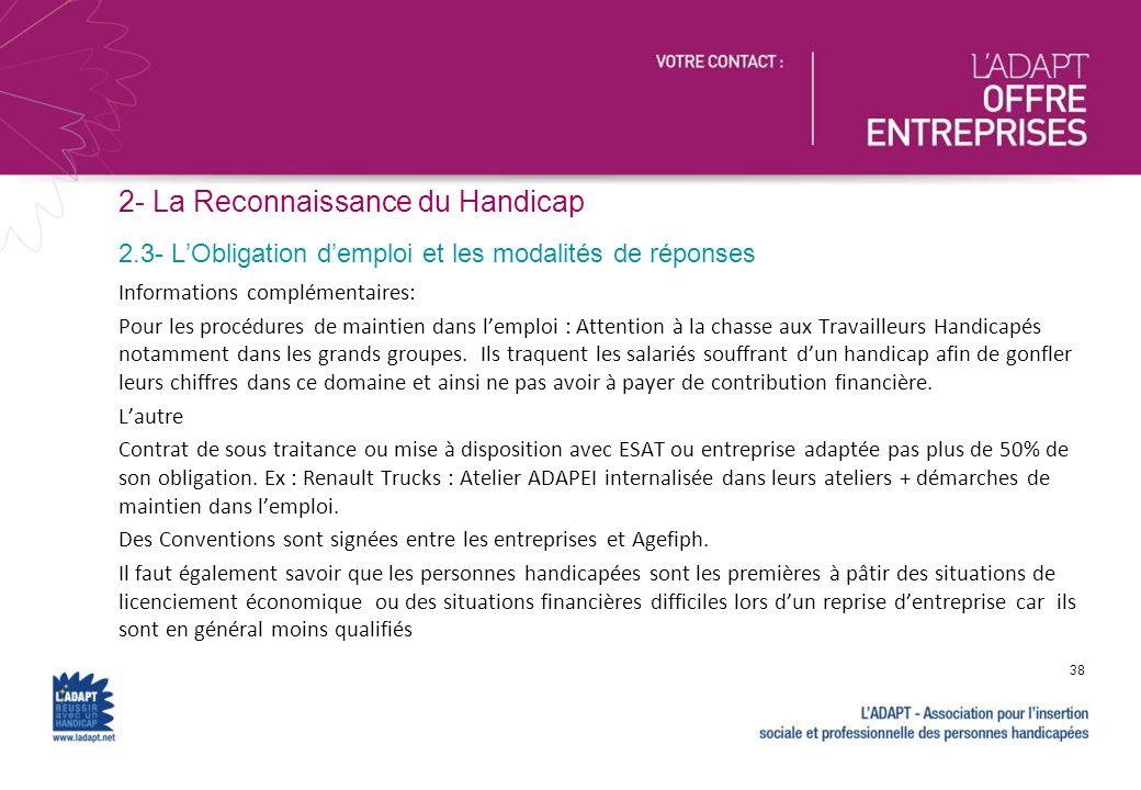 2- La Reconnaissance du Handicap Informations complémentaires: Pour les procédures de maintien dans lemploi : Attention à la chasse aux Travailleurs H