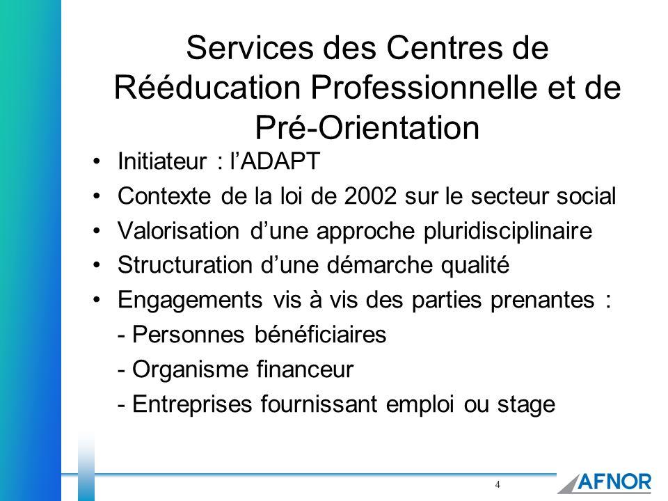 4 Services des Centres de Rééducation Professionnelle et de Pré-Orientation Initiateur : lADAPT Contexte de la loi de 2002 sur le secteur social Valor