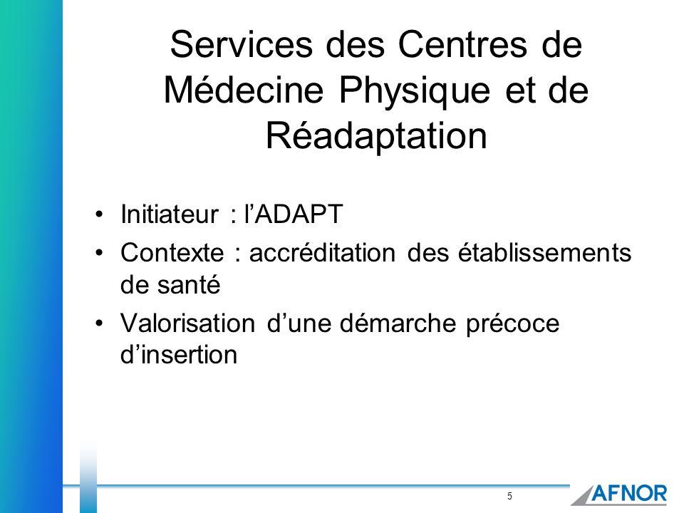 5 Services des Centres de Médecine Physique et de Réadaptation Initiateur : lADAPT Contexte : accréditation des établissements de santé Valorisation d