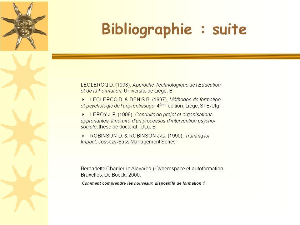 LECLERCQ D. (1998), Approche Technologique de lEducation et de la Formation, Université de Liège, B LECLERCQ D. & DENIS B. (1997), Méthodes de formati