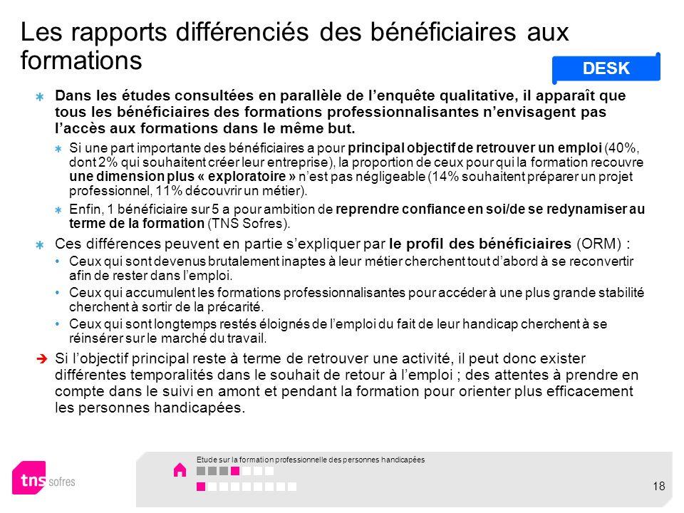 Les rapports différenciés des bénéficiaires aux formations Dans les études consultées en parallèle de lenquête qualitative, il apparaît que tous les b