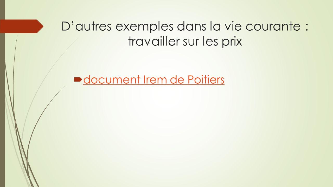 Dautres exemples dans la vie courante : travailler sur les prix document Irem de Poitiers