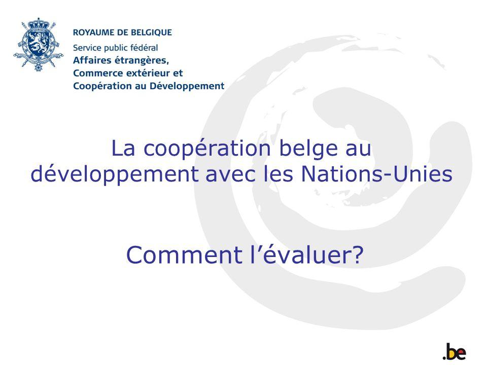 La coopération belge au développement avec les Nations-Unies Comment lévaluer?