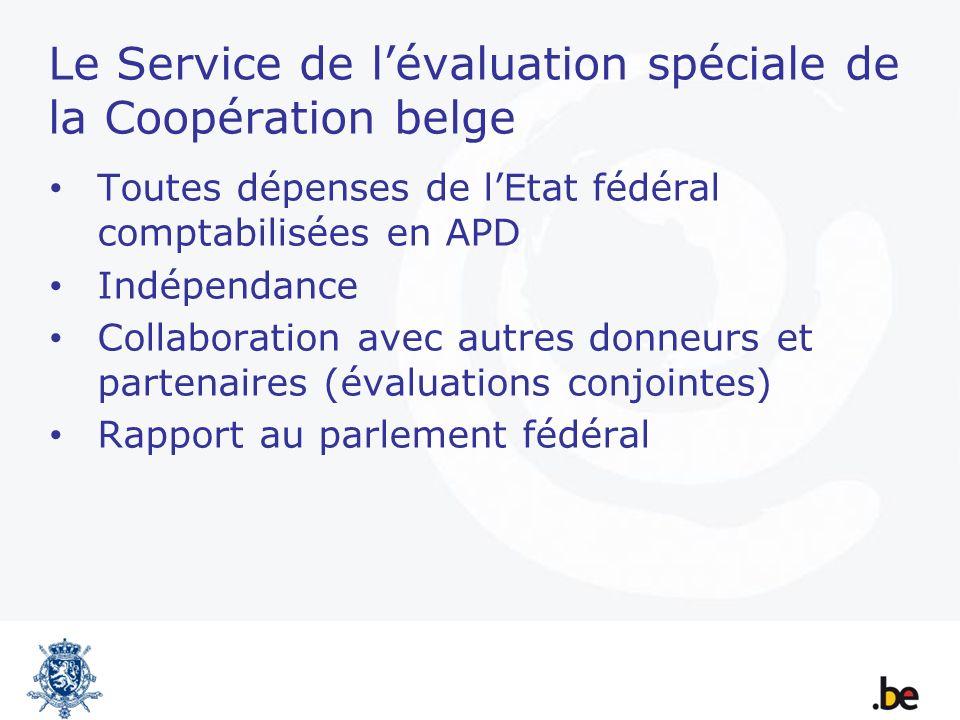 Le Service de lévaluation spéciale de la Coopération belge Toutes dépenses de lEtat fédéral comptabilisées en APD Indépendance Collaboration avec autr