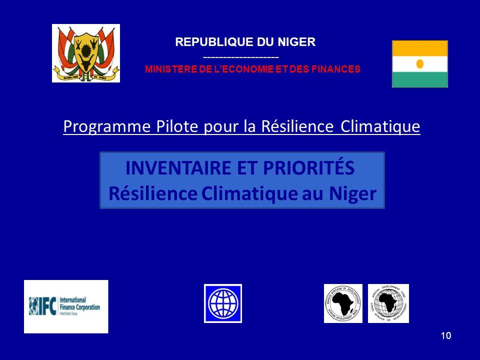 10 Programme Pilote pour la Résilience Climatique INVENTAIRE ET PRIORITÉS Résilience Climatique au Niger REPUBLIQUE DU NIGER ------------------- MINIS