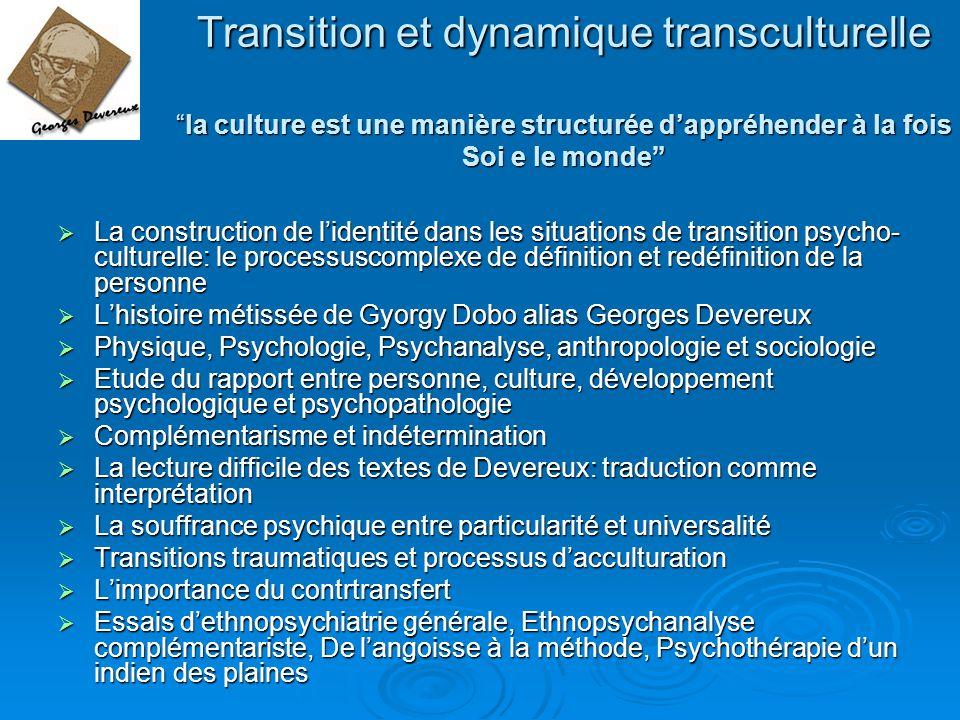 Transition et dynamique transculturellela culture est une manière structurée dappréhender à la fois Soi e le monde La construction de lidentité dans l