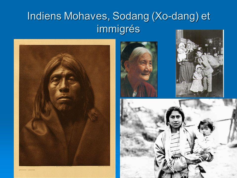 Indiens Mohaves, Sodang (Xo-dang) et immigrés