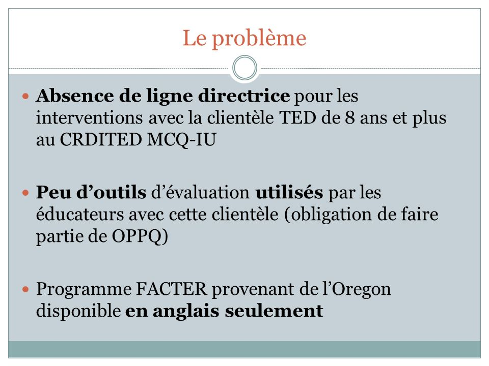 2 VOLETS: ÉVALUATION FONCTIONNELLE ET PROGRAMME DENSEIGNEMENT DE ROUTINES QUOTIDIENNES 2 VERSIONS : (PRIMAIRE ET SECONDAIRE) 6 DOMAINES (ARICK, NAVE, HOFFMAN & KRUG, 2004) Functional Assessment and Curriculum for Teaching Everyday Routines (FACTER)