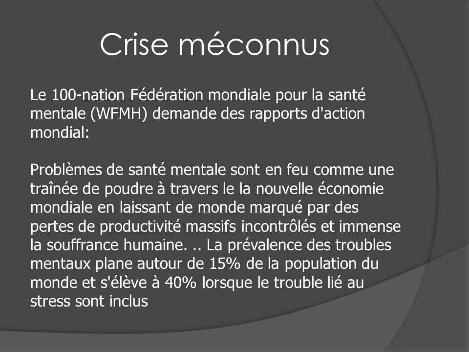 Crise méconnus Le 100-nation Fédération mondiale pour la santé mentale (WFMH) demande des rapports d'action mondial: Problèmes de santé mentale sont e