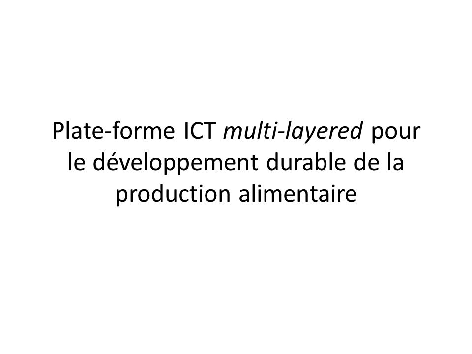 Plate-forme ICT multi-layered pour le développement durable de la production alimentaire
