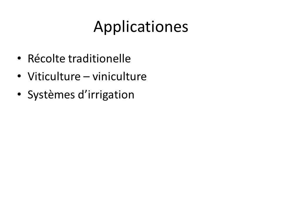 Applicationes Récolte traditionelle Viticulture – viniculture Systèmes dirrigation